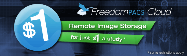 FreedomPACS PACS Cloud for just $1 a study.